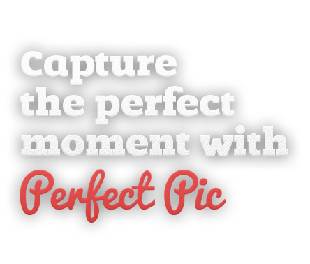 Capture the perfect moment with Perfect Pic